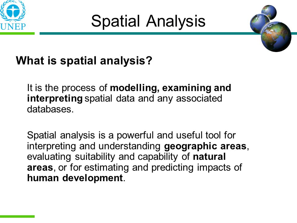Spatial Analysis What is spatial analysis
