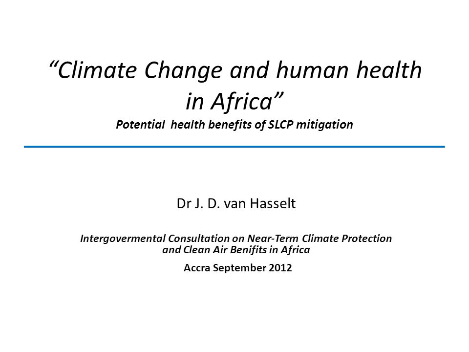 Climate Change and human health in Africa Potential health benefits of SLCP mitigation