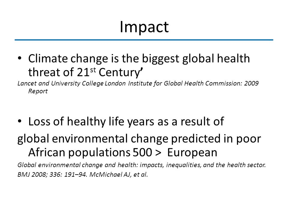 Impact Climate change is the biggest global health threat of 21st Century'