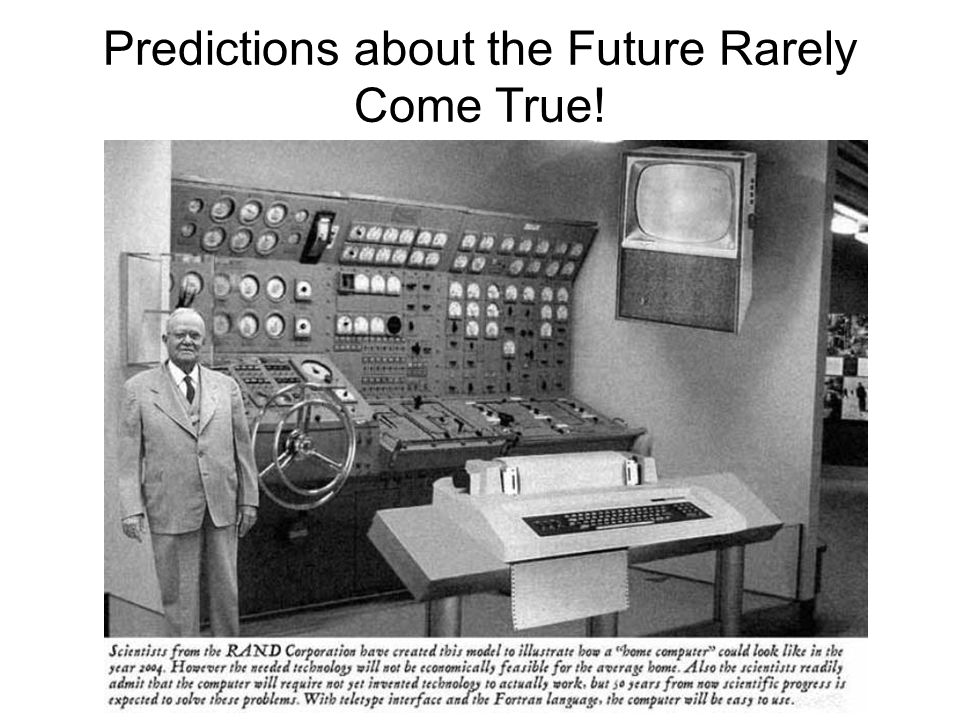 Predictions about the Future Rarely Come True!