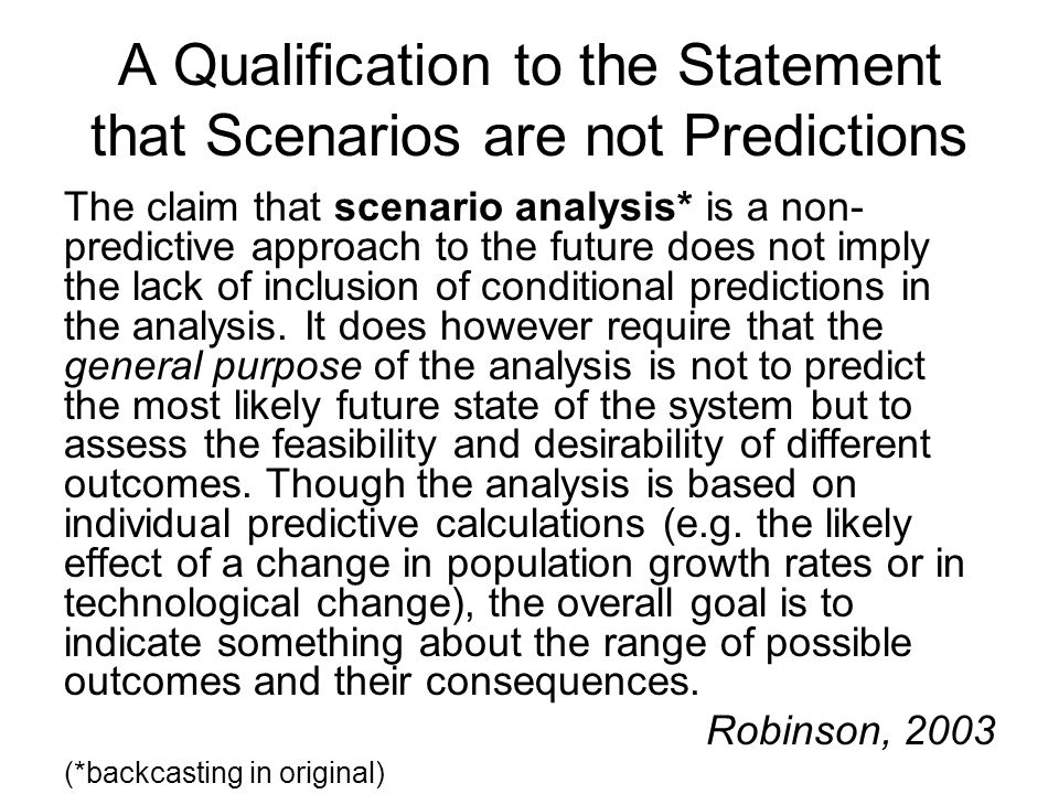 A Qualification to the Statement that Scenarios are not Predictions