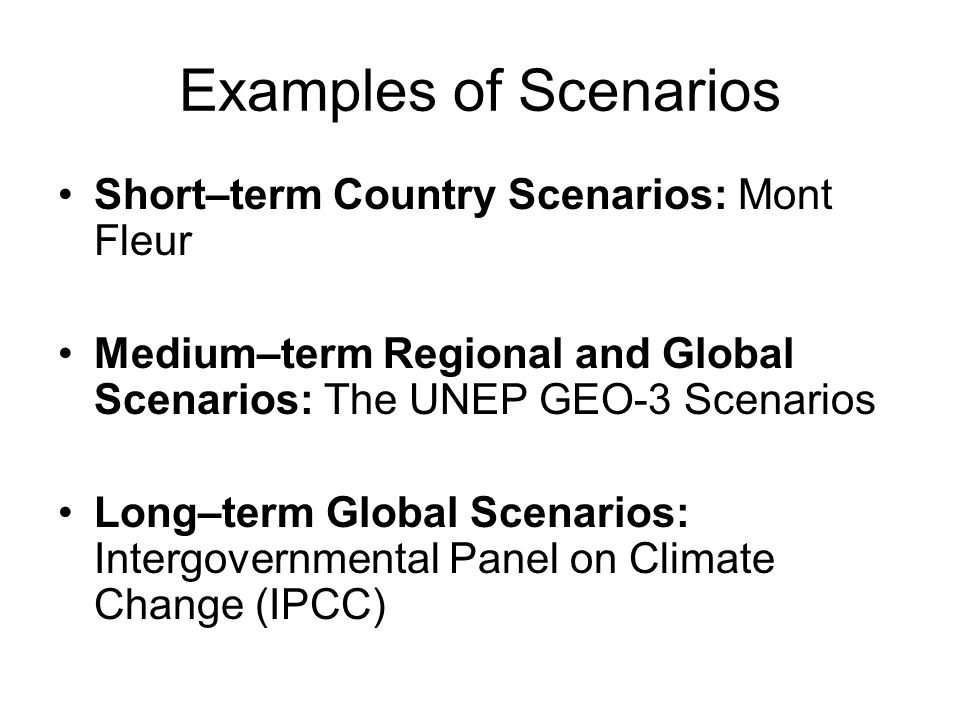 Examples of Scenarios Short–term Country Scenarios: Mont Fleur