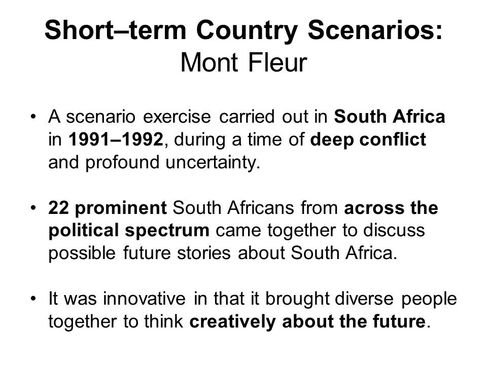 Short–term Country Scenarios: Mont Fleur