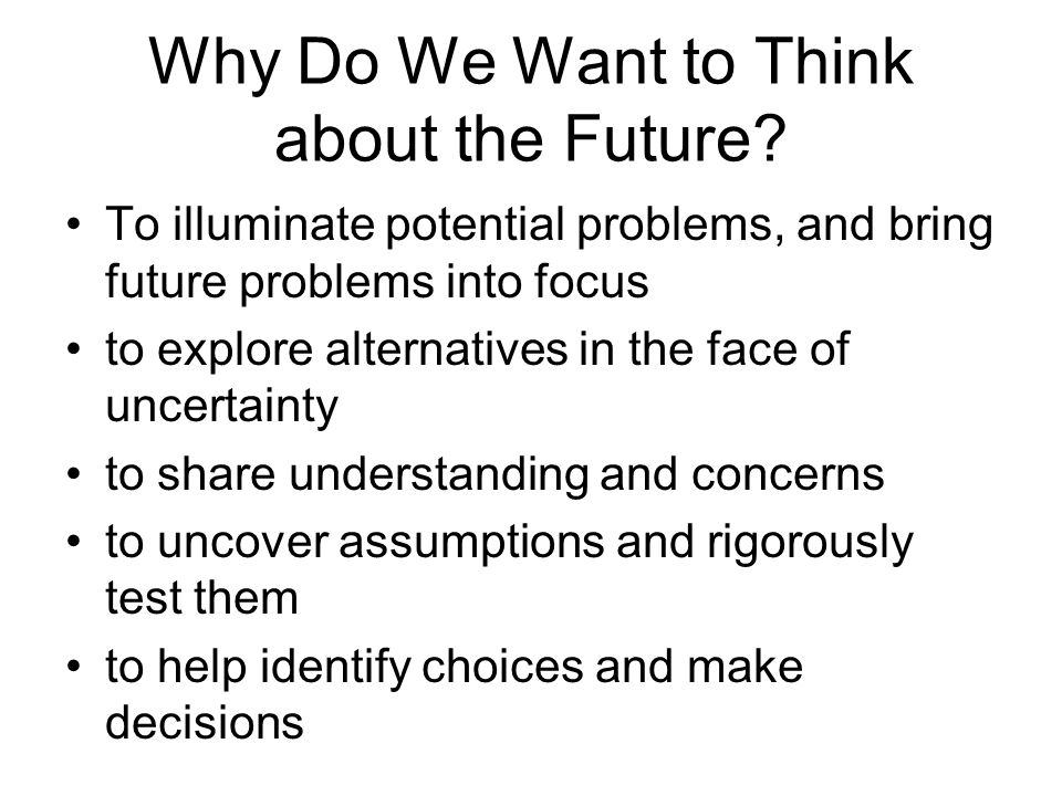 Why Do We Want to Think about the Future
