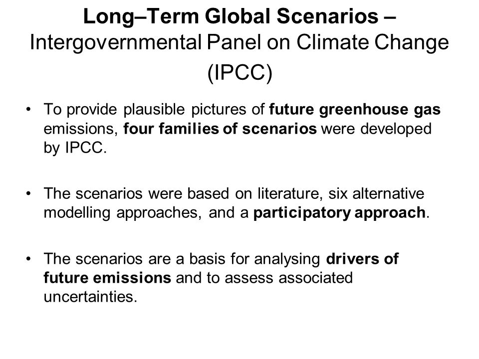 Long–Term Global Scenarios –Intergovernmental Panel on Climate Change (IPCC)