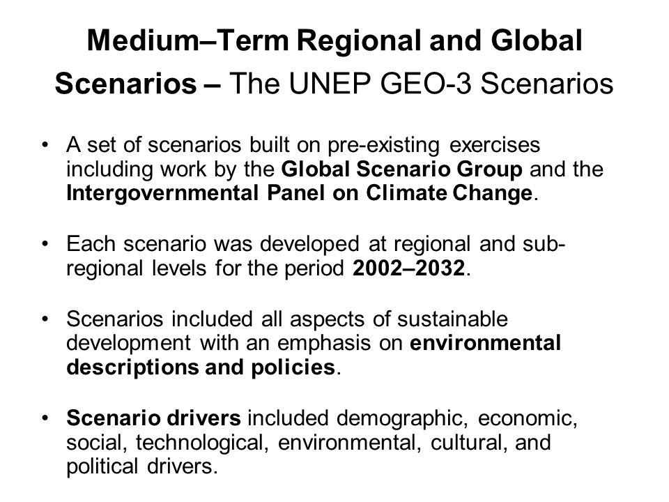 Medium–Term Regional and Global Scenarios – The UNEP GEO-3 Scenarios