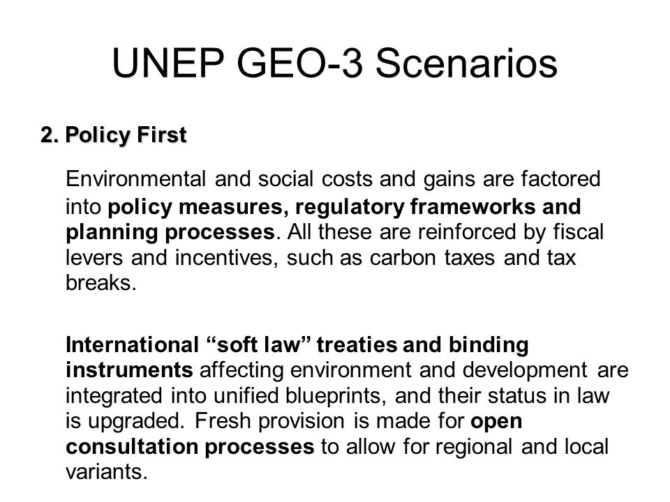 UNEP GEO-3 Scenarios 2. Policy First.