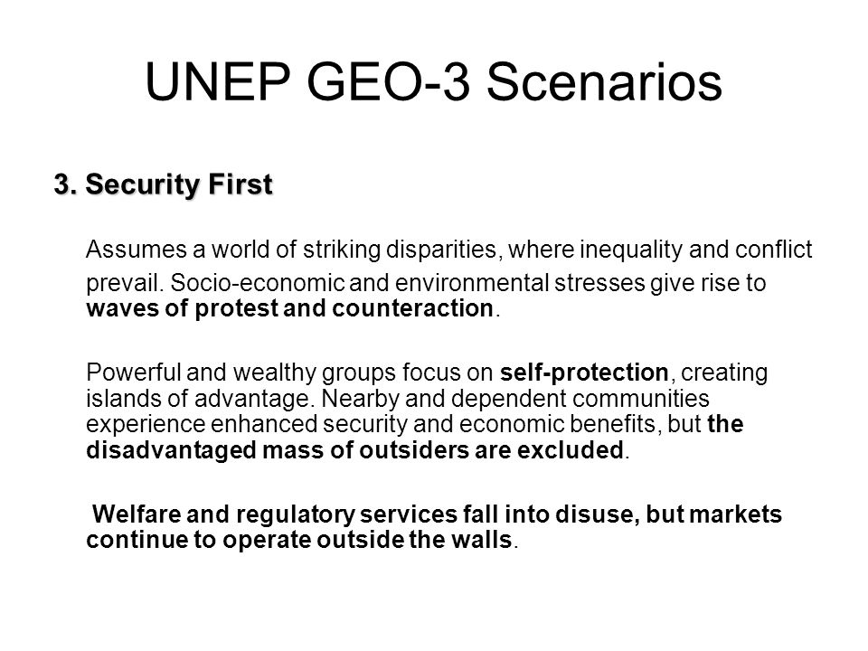 UNEP GEO-3 Scenarios 3. Security First.