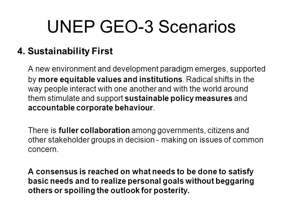 UNEP GEO-3 Scenarios 4. Sustainability First.