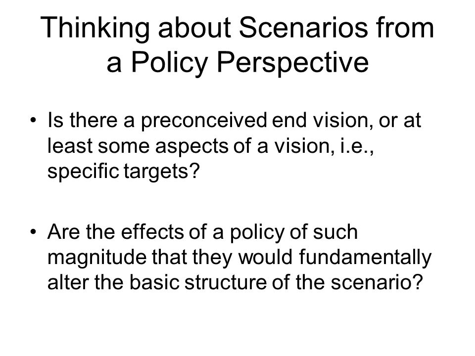 Thinking about Scenarios from a Policy Perspective