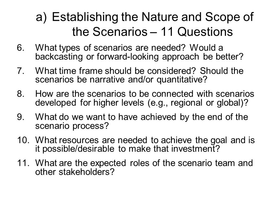 Establishing the Nature and Scope of the Scenarios – 11 Questions