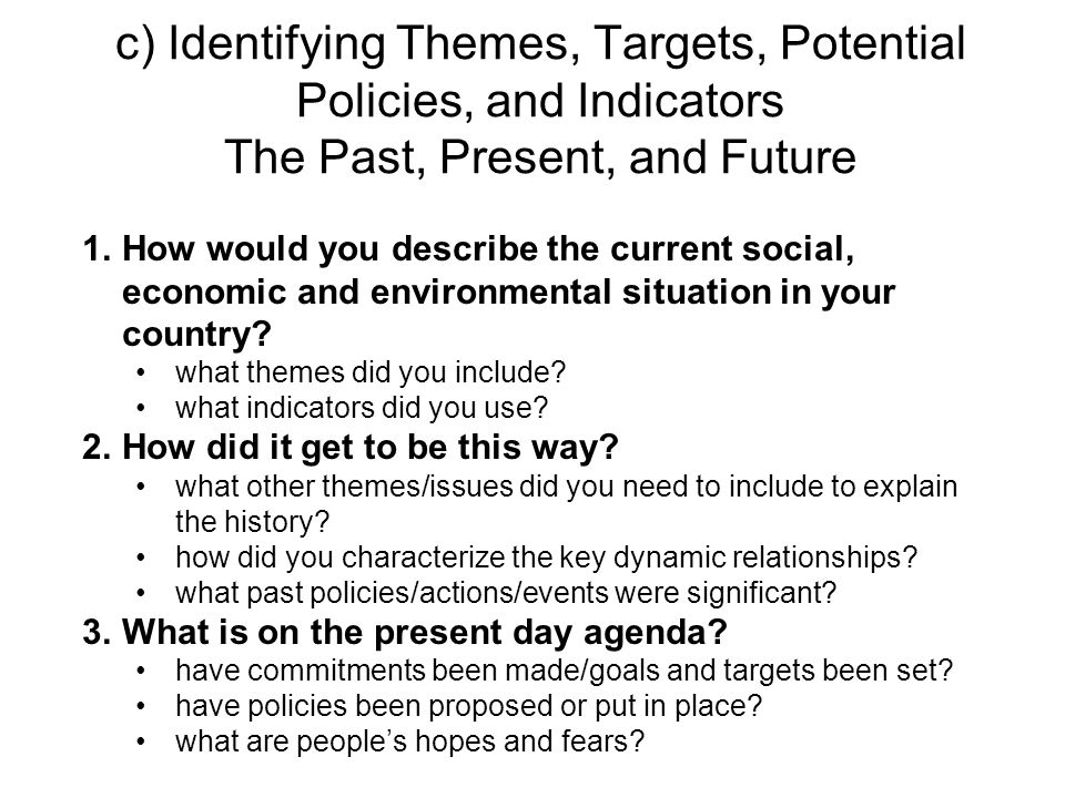 c) Identifying Themes, Targets, Potential Policies, and Indicators The Past, Present, and Future
