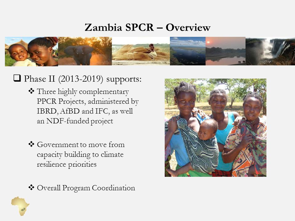 Zambia SPCR – Overview Phase II (2013-2019) supports: