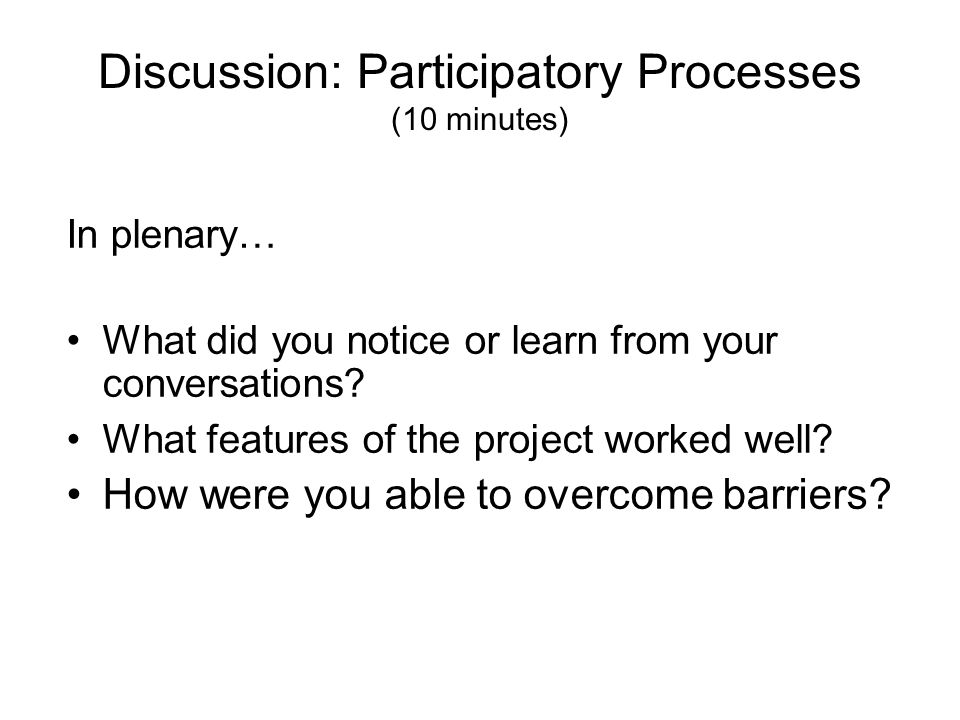 Discussion: Participatory Processes (10 minutes)