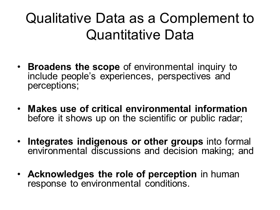 Qualitative Data as a Complement to Quantitative Data