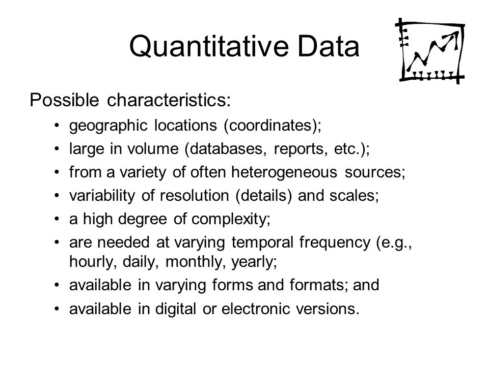 Quantitative Data Possible characteristics: