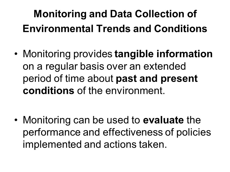 Monitoring and Data Collection of Environmental Trends and Conditions