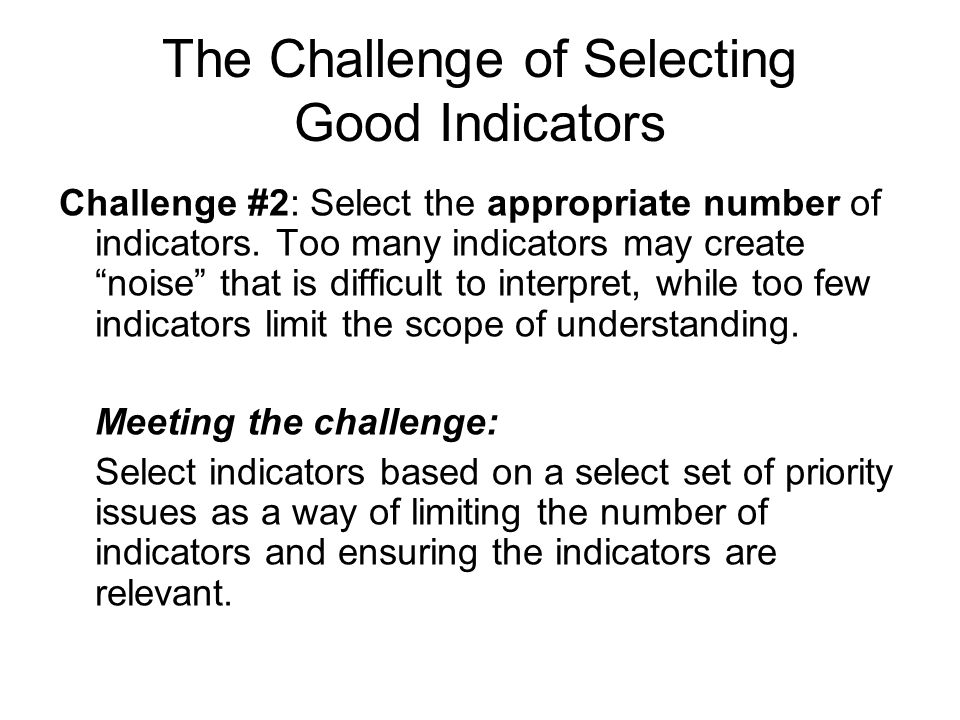 The Challenge of Selecting Good Indicators