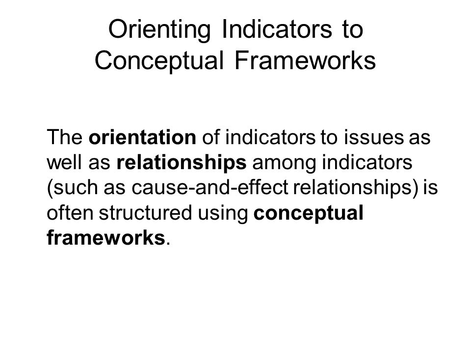Orienting Indicators to Conceptual Frameworks