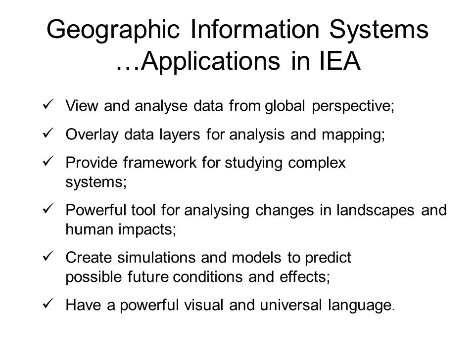 Geographic Information Systems …Applications in IEA