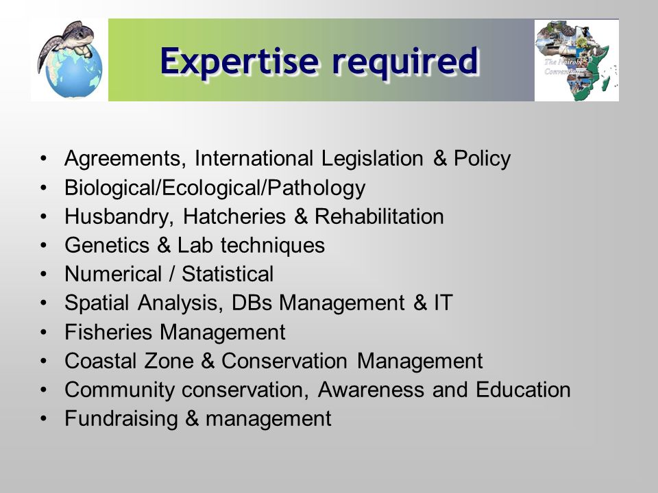 Expertise required Agreements, International Legislation & Policy