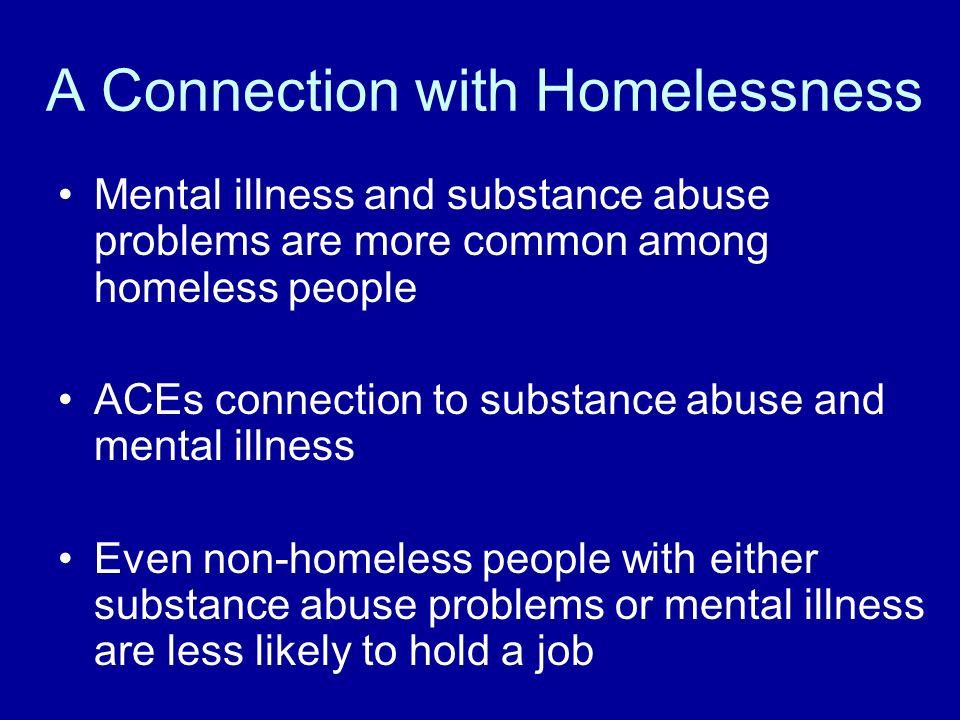 link between homeless and psychological disorders Homelessness is a traumatic experience which deteriorates one's mental health, leading to co-occurring disorders studies indicate as many as one-third of destitute adults have co-occurring substance use and mental health problems.