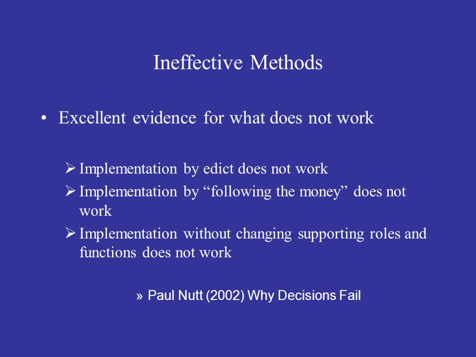 Ineffective Methods Excellent evidence for what does not work