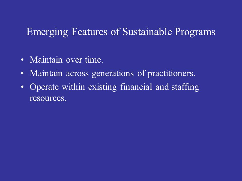 Emerging Features of Sustainable Programs