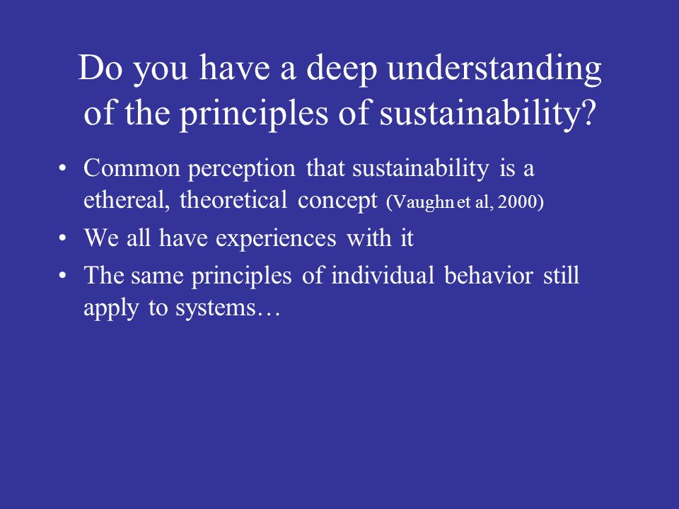 Do you have a deep understanding of the principles of sustainability