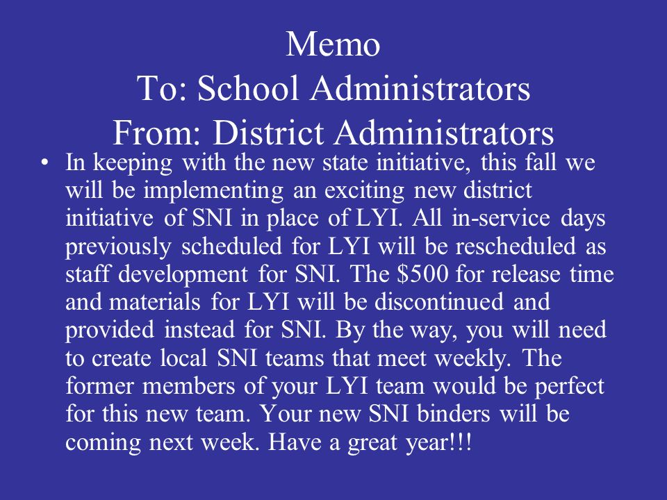Memo To: School Administrators From: District Administrators