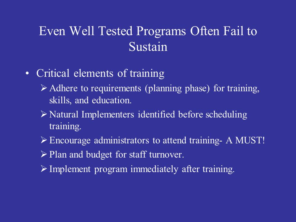 Even Well Tested Programs Often Fail to Sustain