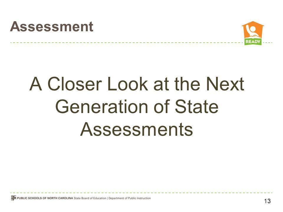 A Closer Look at the Next Generation of State Assessments