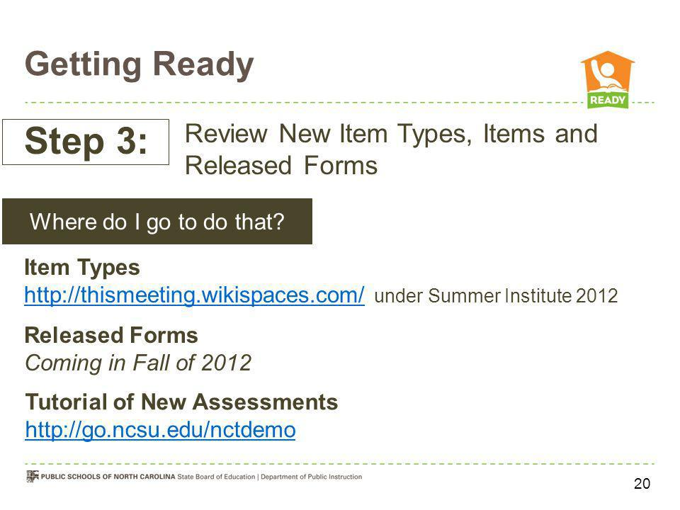 Step 3: Getting Ready Review New Item Types, Items and Released Forms