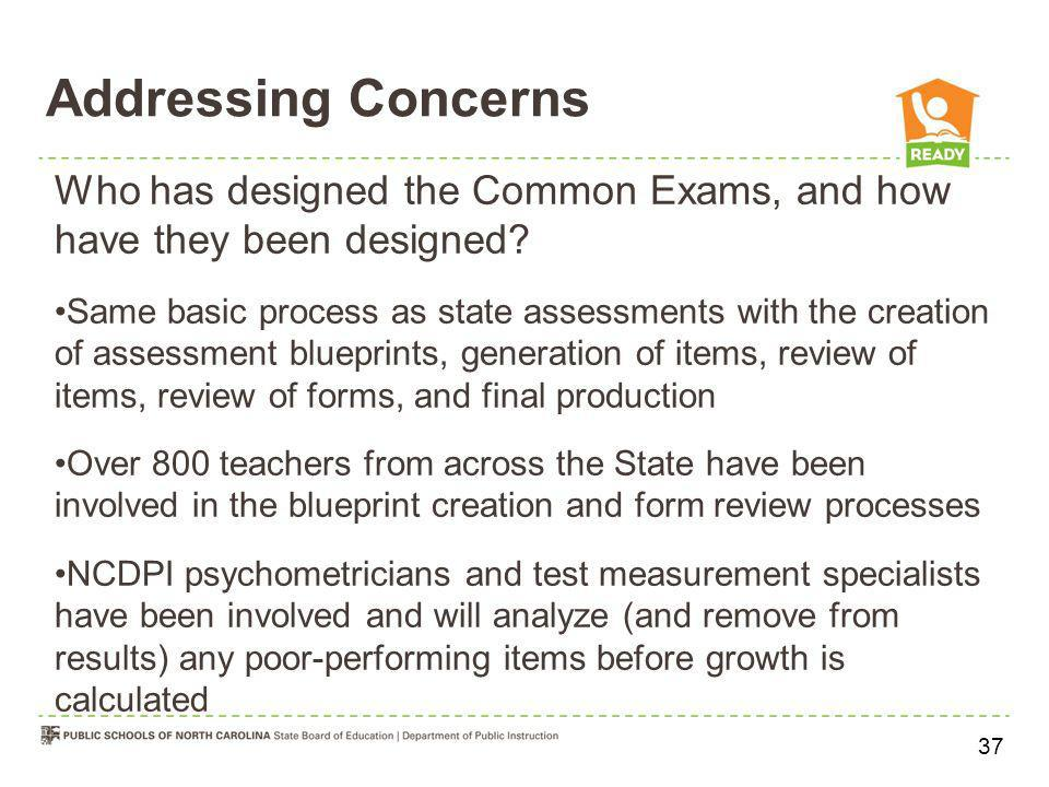 Addressing Concerns Who has designed the Common Exams, and how have they been designed