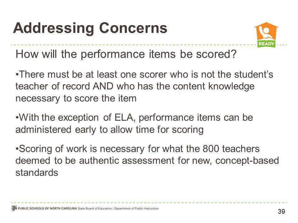 Addressing Concerns How will the performance items be scored