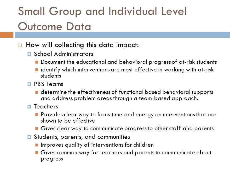 Small Group and Individual Level Outcome Data