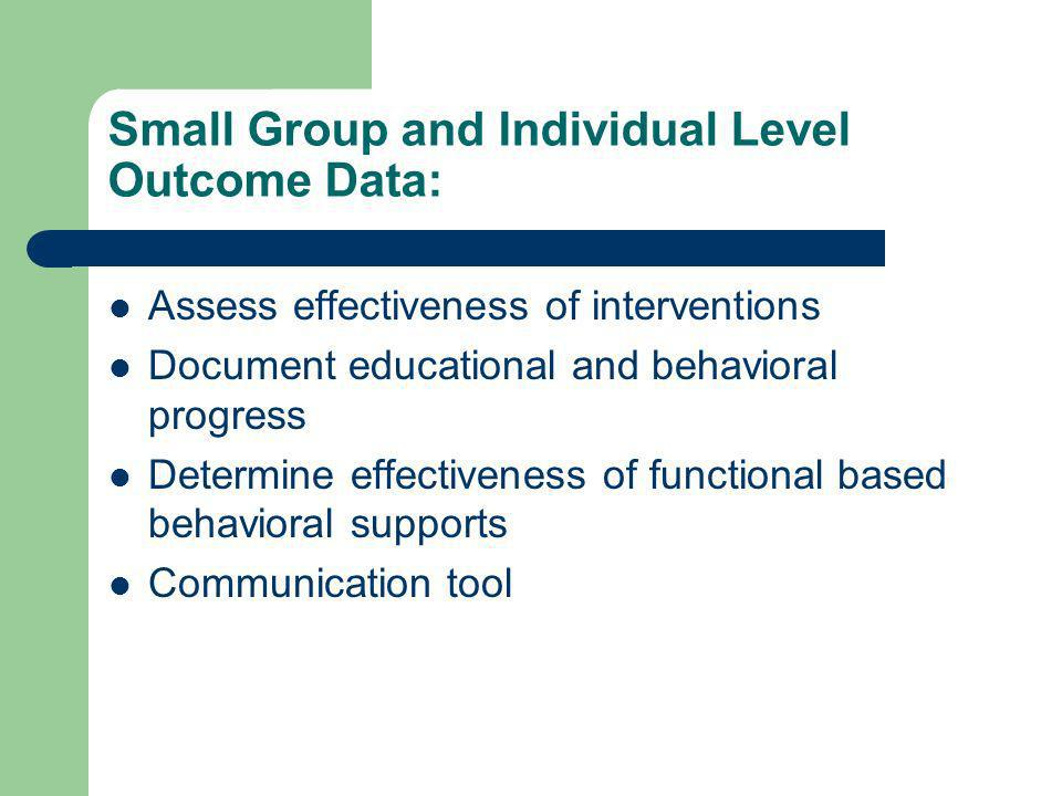 Small Group and Individual Level Outcome Data:
