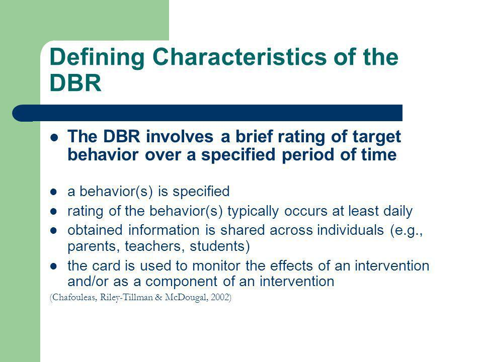 Defining Characteristics of the DBR