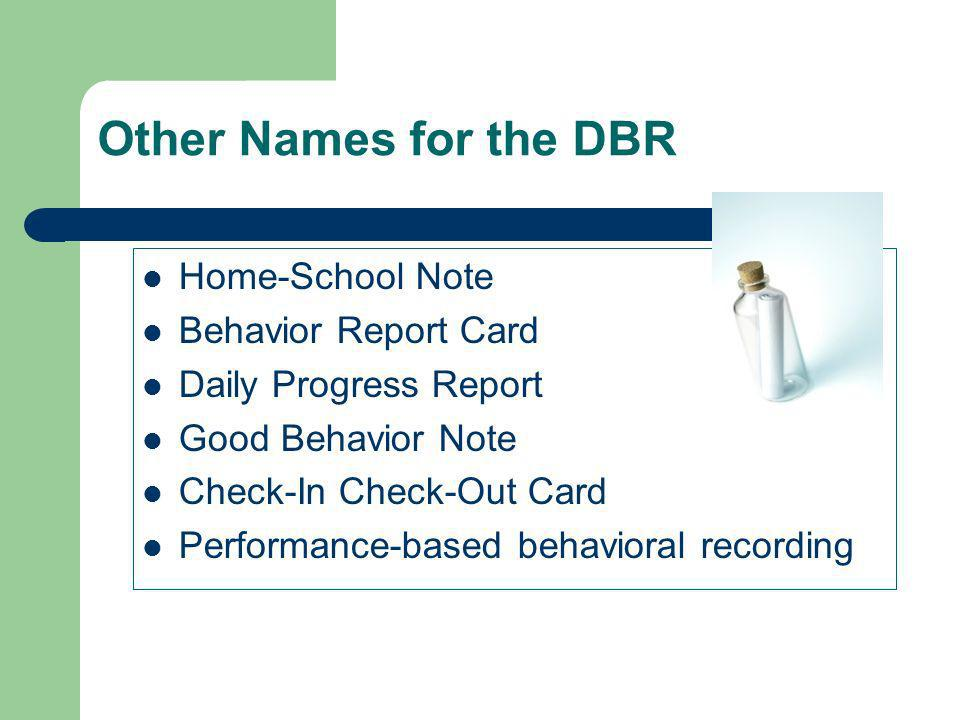 Other Names for the DBR Home-School Note Behavior Report Card
