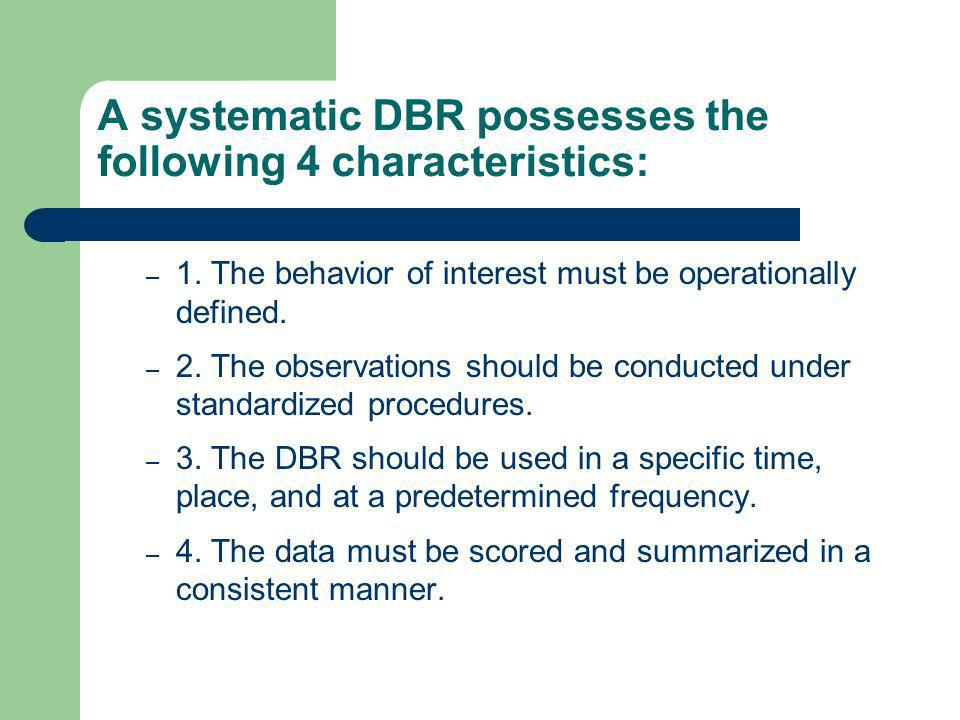 A systematic DBR possesses the following 4 characteristics: