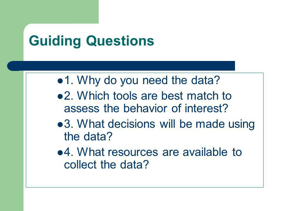 Guiding Questions 1. Why do you need the data