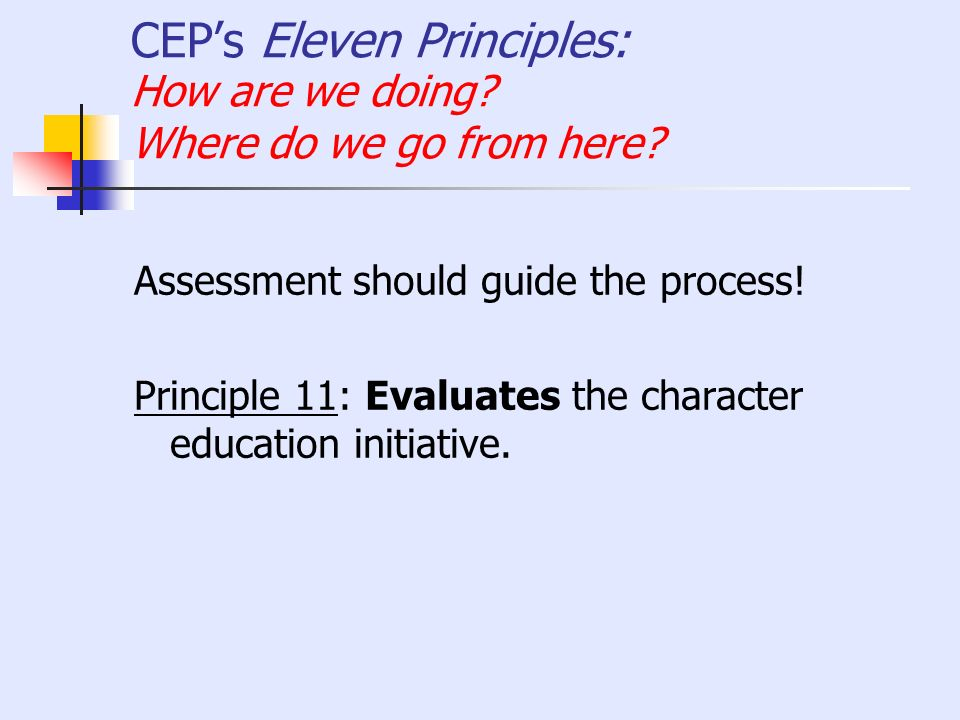 CEP's Eleven Principles: How are we doing Where do we go from here