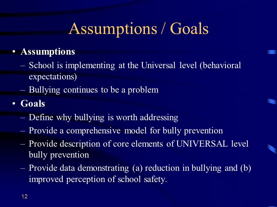 Assumptions / Goals Assumptions Goals