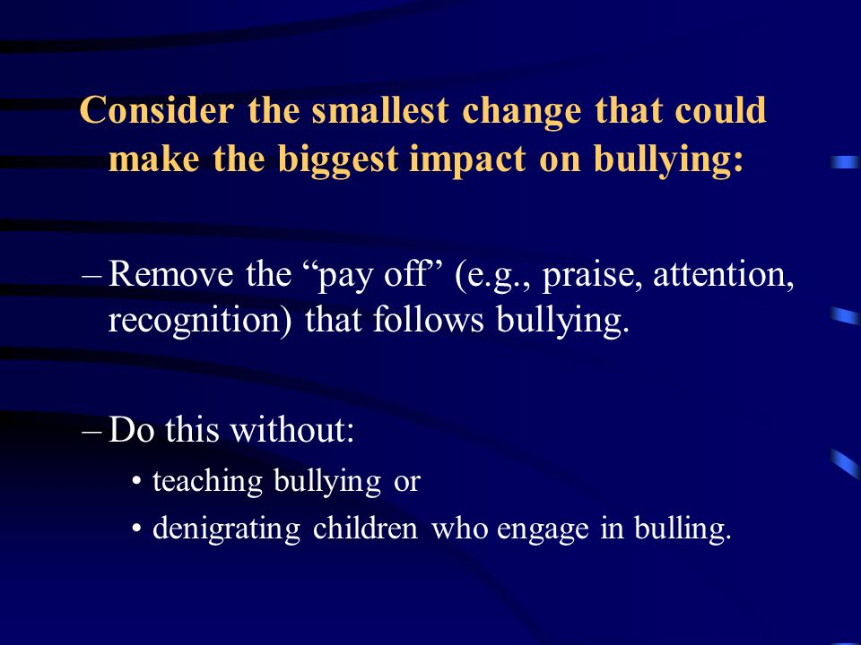 Consider the smallest change that could make the biggest impact on bullying: