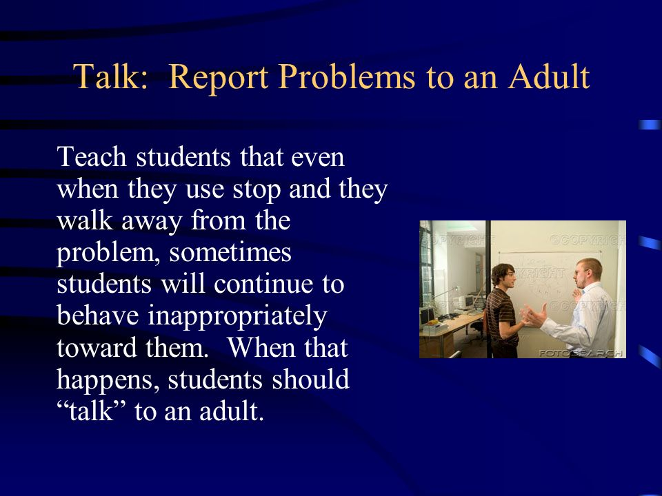 Talk: Report Problems to an Adult