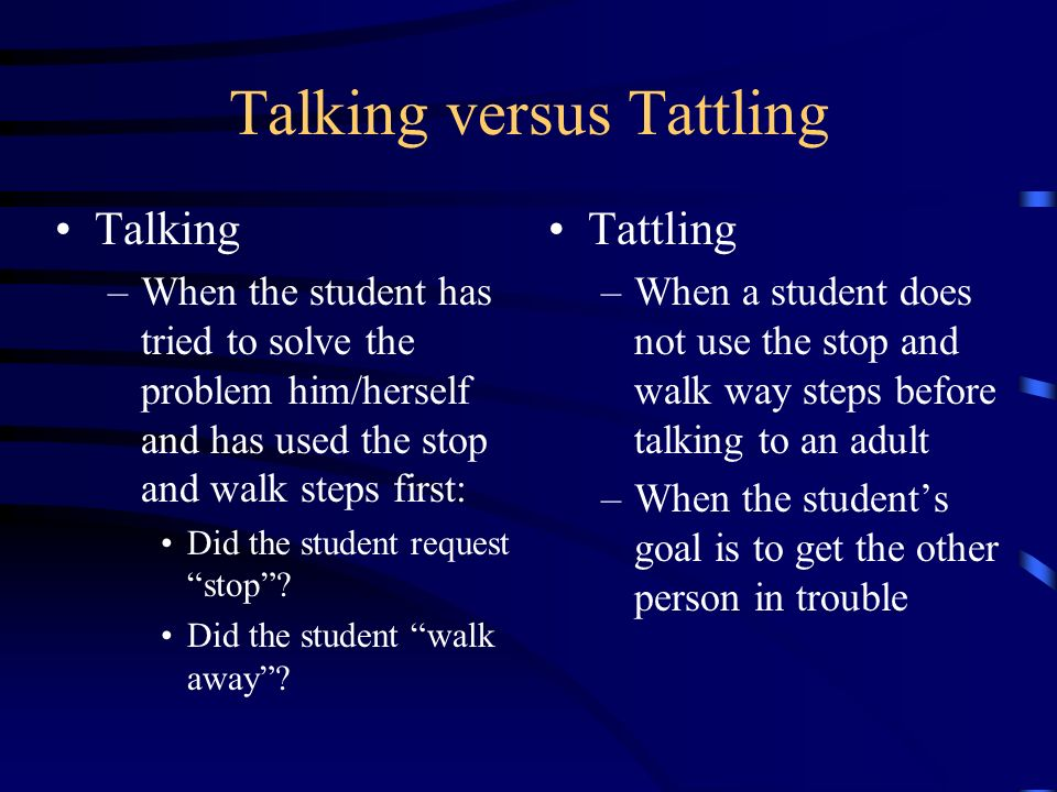 Talking versus Tattling