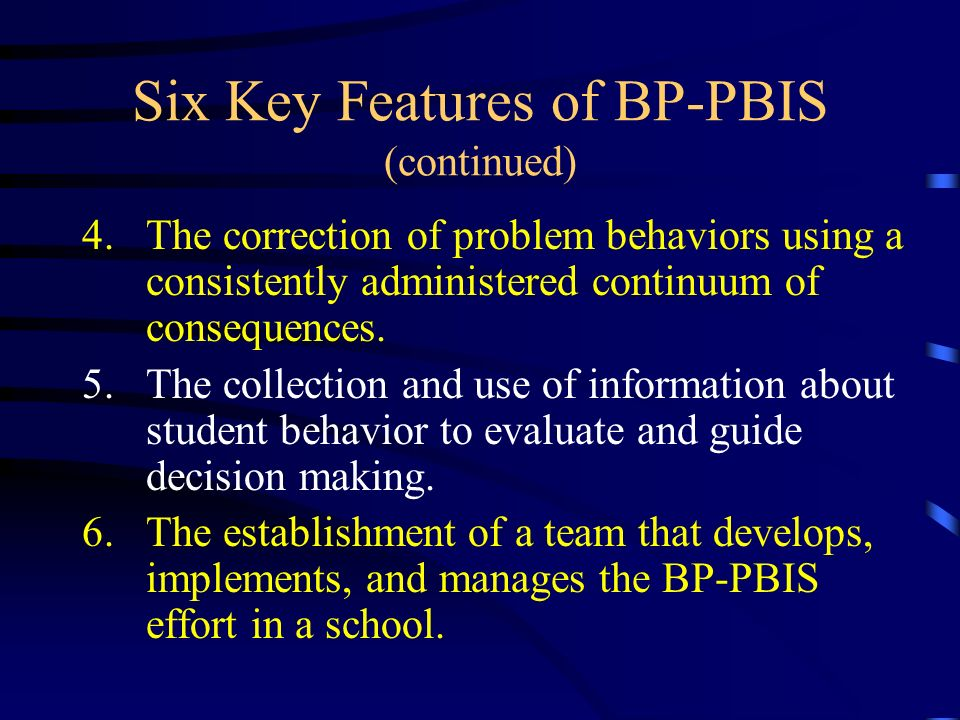Six Key Features of BP-PBIS (continued)