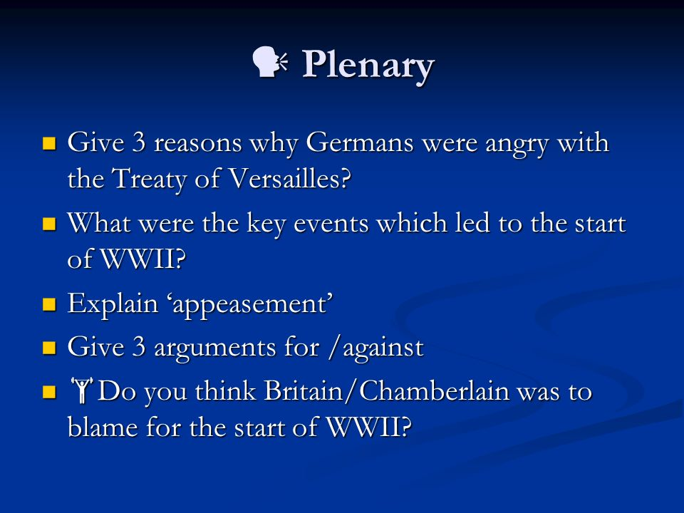 describe the terms in the treaty Describe the treaty of versailles using at least if it wasn't for all these terms suppressing germany, hitler would never pushed the boundaries of the treaty.