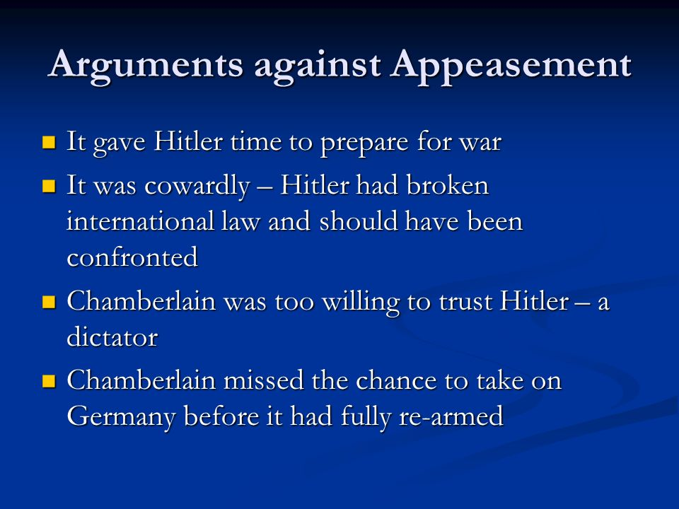was the policy of appeasement justified Discover how the policy of appeasement, championed by neville chamberlain and the league of nations inevitably led to ww2.