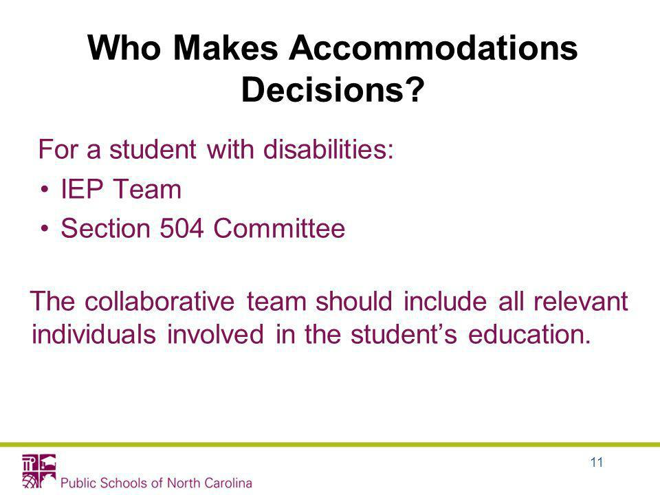 Who Makes Accommodations Decisions